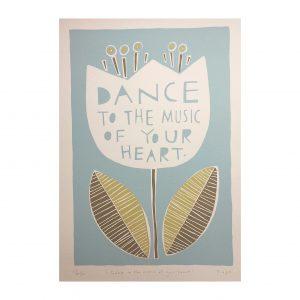 Freya art & design Dance To The Music of Your Heart Print