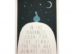 In The Darkness Look For Stars Art Print